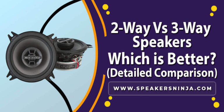 2 Way Vs 3 Way Speakers Which Is Better