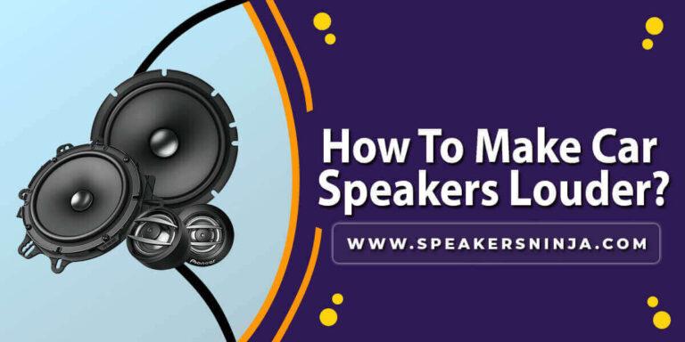 How to make car speaker louder