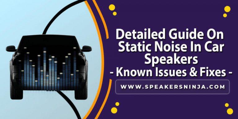 Static-Noise-In-Car-Speaker