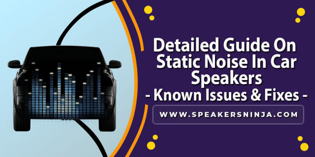 Static-Noise-In-Car-Speaker