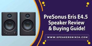 PreSonus Eris E4.5 Review