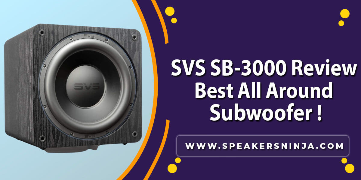 SVS SB-3000 Review