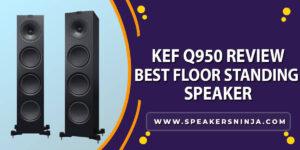 KEF-Q950-Review