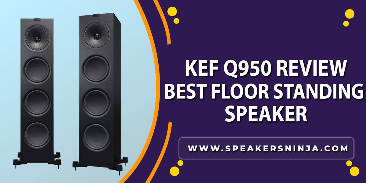 KEF-Q950-Review