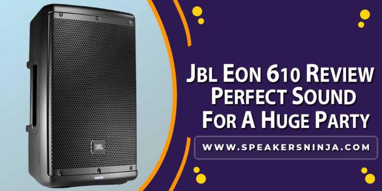 JBL EON 610 Review