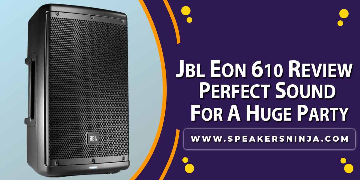 JBL EON 610 Review