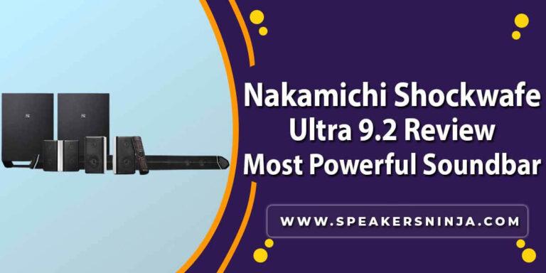 Nakamichi Shockwafe Ultra 9.2 Review