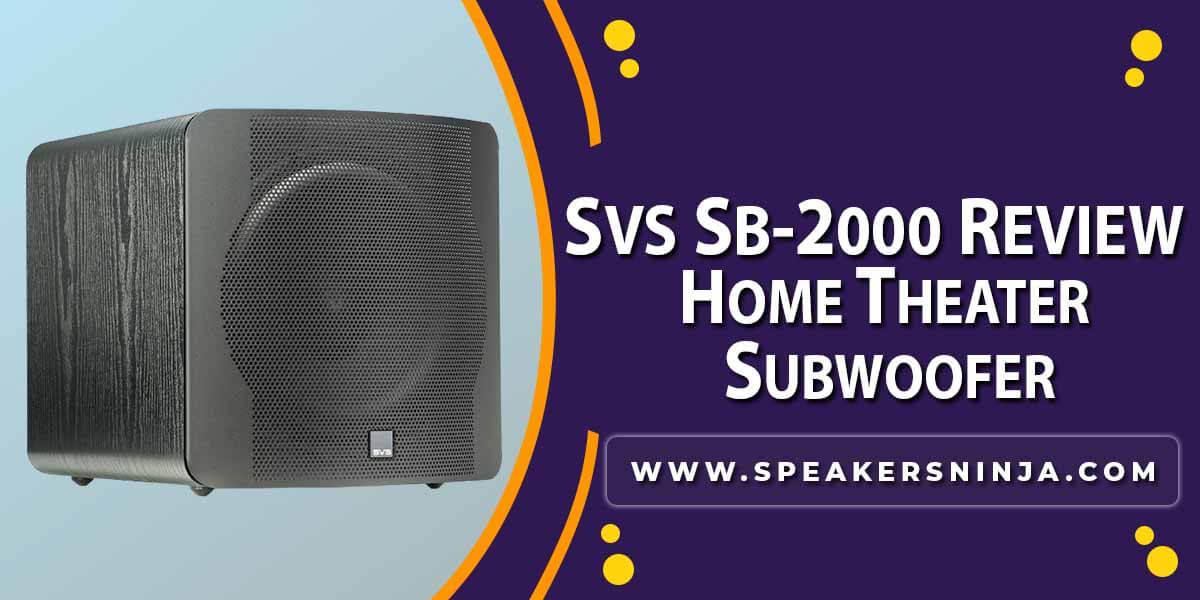 SVS SB-2000 Review