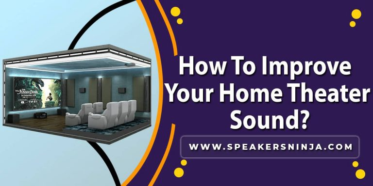 How To Improve Your Home Theater Sound