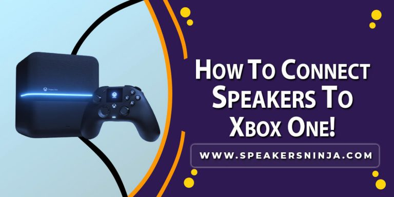 How to Connect Speakers to Xbox One